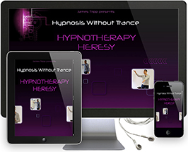 Hypnotherapy Heresy - Making Hypnotherapy Easy